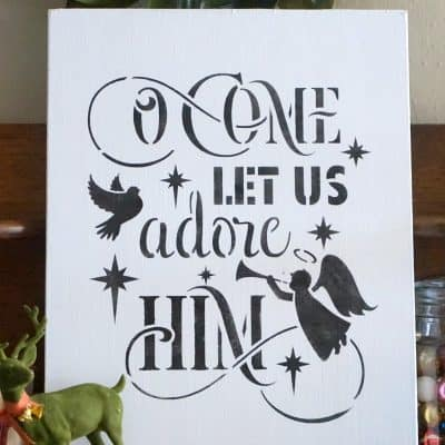 How to Make an Easy O Come Let Us Adore Him Christmas Sign with Stencils