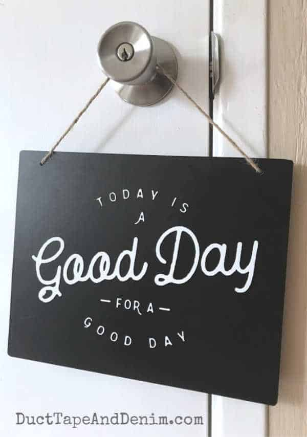 today is a good day for a good day sign_Vertical