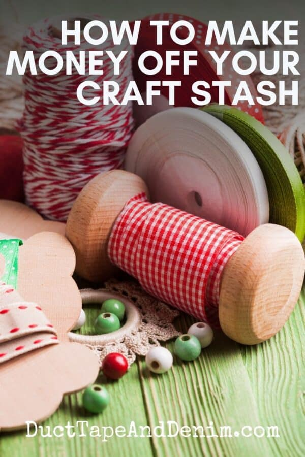 How to make money off your craft stash title overlay over ribbons and beads