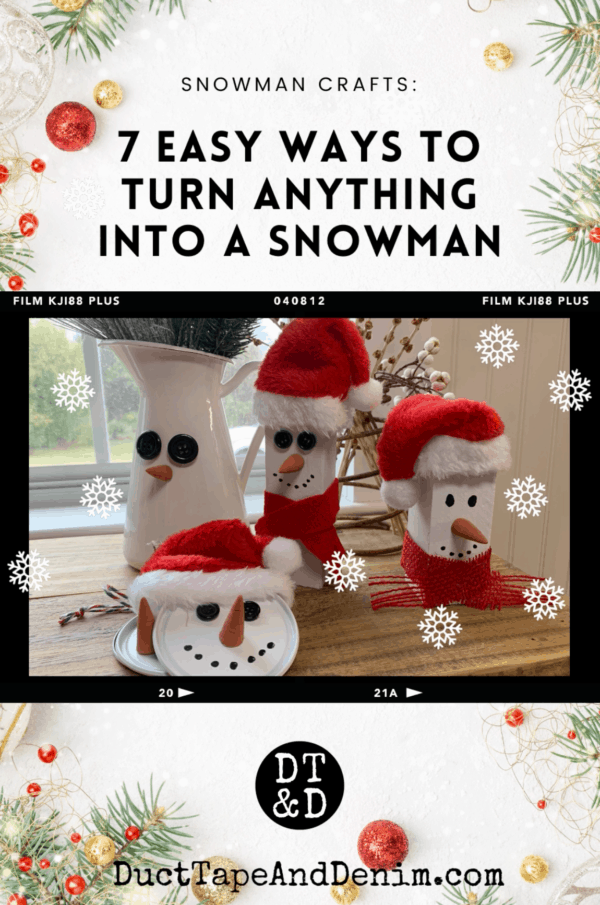 Snowman Crafts 7 Easy Ways to Turn Anything Into a Snowman